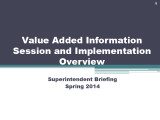Value Added Briefing for...