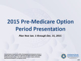 Pre-Medicare Option Period Presentation, 2015